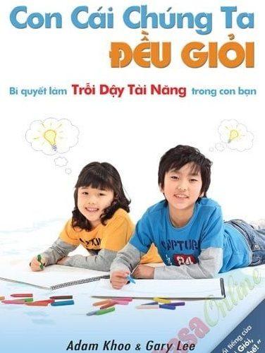 Review sách con cái chúng ta đều giỏi-Bí quyết làm trỗi dậy tài năng trong con bạn