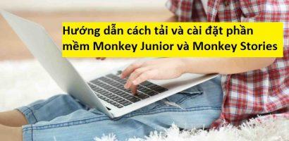 Hướng dẫn tải và cài đặt phần mềm Monkey Stories trên máy tính