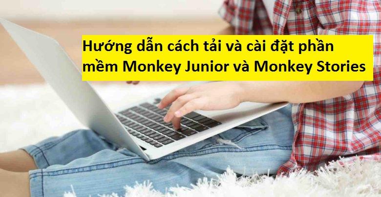 Hướng dẫn tải và cài đặt phần mềm Monkey Stories trên điện thoại