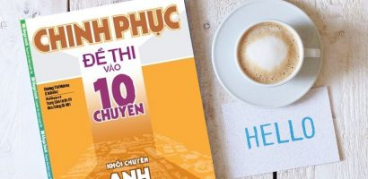 Chinh phục Đề thi vào lớp 10 Chuyên Anh: Nếu bạn là fan cứng và thích học ngoại ngữ, đừng bỏ qua cuốn sách này