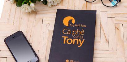 Cà phê cùng Tony: Cuốn sách truyền cảm hứng hay nhất dành cho lớp trẻ