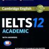 Cambridge IELTS 12: Nếu bạn có ý định thi IELTS thì đây là những lí do khiến bạn không thể bỏ lỡ cuốn này