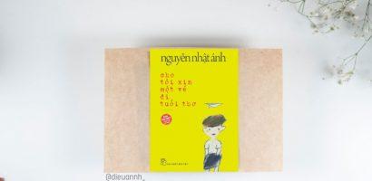 Cho tôi xin một vé đi tuổi thơ để lên chuyến tàu của Nguyễn Nhật Ánh