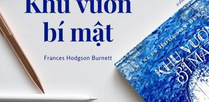 """Lạc vào """"Khu vườn bí mật"""" cùng Frances Hodgson Burnett"""