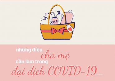 Những điều cha mẹ cần làm trong đại dịch COVID-19