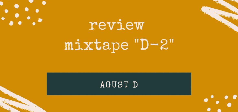 "Bài review từng ca khúc trong mixtape ""D-2"" của Agust D!"